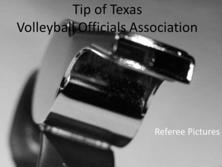 Tip of Texas Volleyball Officials Association Referee Pictures.