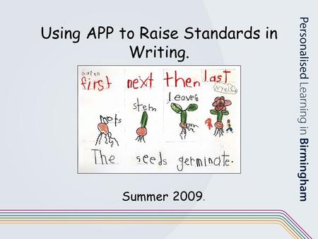 Using APP to Raise Standards in Writing.