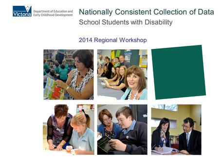 Nationally Consistent Collection of Data School Students with Disability 2014 Regional Workshop.