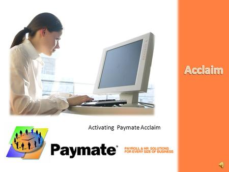 Activating Paymate Acclaim  Activating Paymate  Activation  Online Activation  Fax Activation  Review and Verify Activation and License Terms 