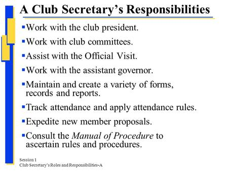  Work with the club president.  Work with club committees.  Assist with the Official Visit.  Work with the assistant governor.  Maintain and create.