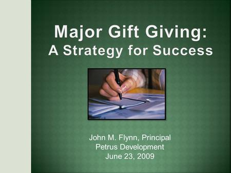 John M. Flynn, Principal Petrus Development June 23, 2009.