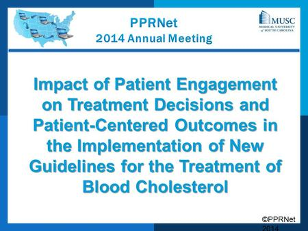 ©PPRNet 2014 Impact of Patient Engagement on Treatment Decisions and Patient-Centered Outcomes in the Implementation of New Guidelines for the Treatment.