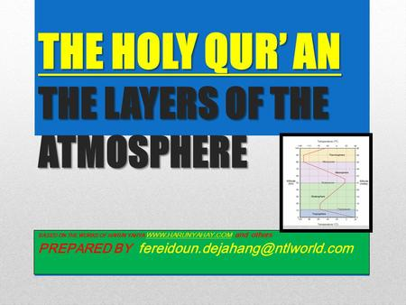 THE HOLY QUR' AN THE LAYERS OF THE ATMOSPHERE BASED ON THE WORKS OF HARUN YAHYA  and others  PREPARED BY