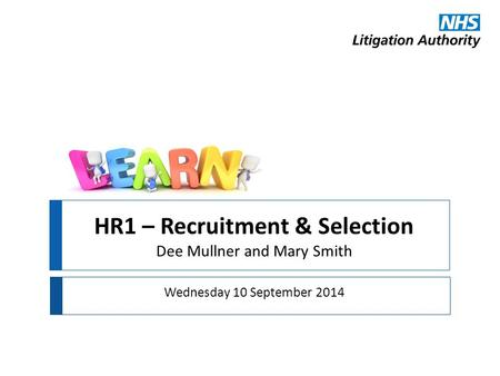 HR1 – Recruitment & Selection Dee Mullner and Mary Smith
