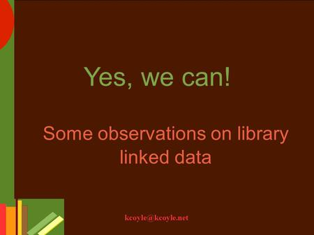 Yes, we can! Some observations on library linked data.
