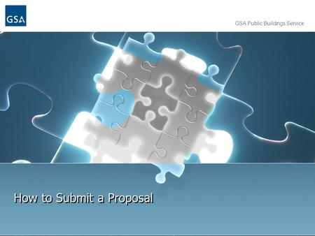 GSA Public Buildings Service How to Submit a Proposal.