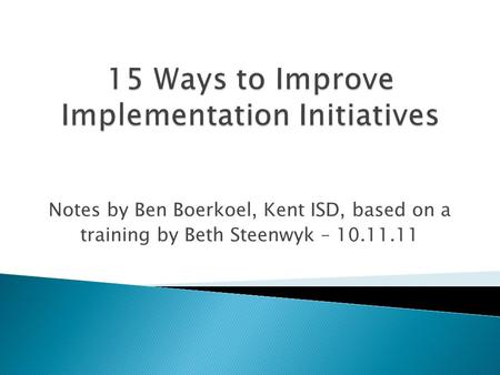 Notes by Ben Boerkoel, Kent ISD, based on a training by Beth Steenwyk – 10.11.11.
