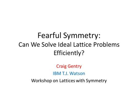 Fearful Symmetry: Can We Solve Ideal Lattice Problems Efficiently?