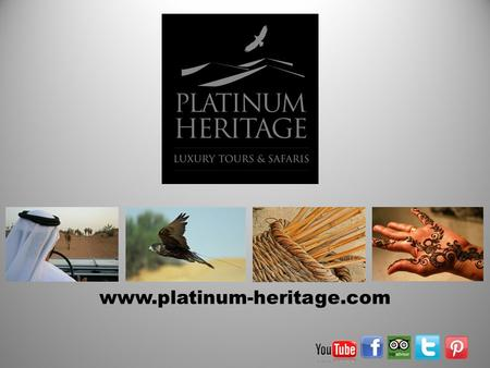 Www.platinum-heritage.com. Our collections… PLATINUM COLLECTION A range of prestige tours and safaris created for discerning travellers who expect the.