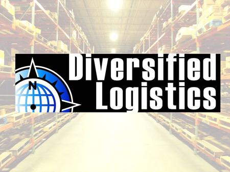 Who is Diversified Logistics? We are a Family of Companies Diversified Logistics – Parent Company over: –F–First Coast Pallets – our original company.