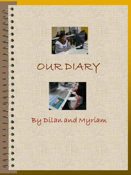 OUR DIARY By Dilan and Myriam. Let's start the trip ! Thursday, October 30th,8 pm, we've just arrived in Istanbul, wow ! What a huge city ! Looks like.