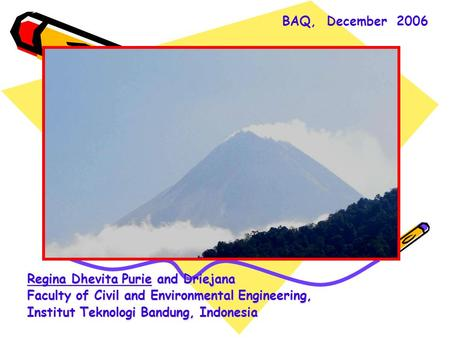 CONTRIBUTION OF MOUNT MERAPI VOLCANO EMISSION DURING QUIESCENT STATE TO BACKGROUND SO 2 CONCENTRATION IN D.I. YOGYAKARTA PROVINCE Regina Dhevita Purie.