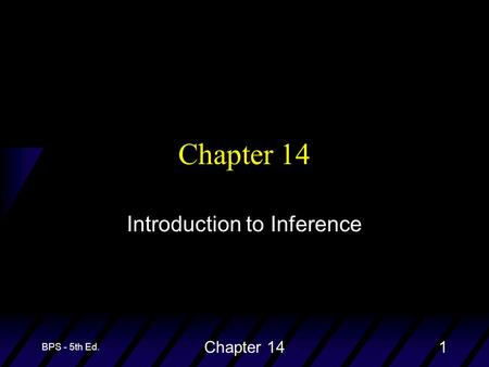 BPS - 5th Ed. Chapter 141 Introduction to Inference.