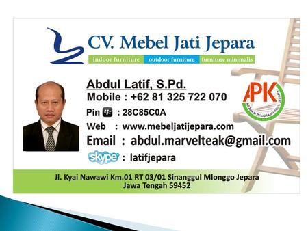 By ABDUL LATIF CV. MEBEL JATI JEPARA is an SME of wood industry on export quality furniture production and trade. Product type: mainly garden/outdoor.