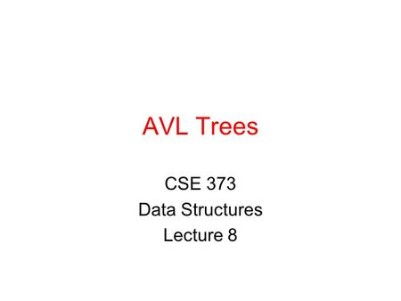 AVL Trees CSE 373 Data Structures Lecture 8. 12/26/03AVL Trees - Lecture 82 Readings Reading ›Section 4.4,