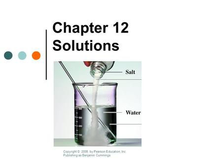Chapter 12 Solutions Copyright © 2008 by Pearson Education, Inc.