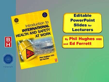 EditablePowerPoint Slides for Lecturers By Phil Hughes MBE and Ed Ferrett By Phil Hughes MBE and Ed Ferrett.