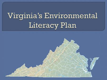  Currently using the Business Plan for Environmental Education in the Commonwealth of Virginia (VBPEE) – developed and implemented in 2003  Through.
