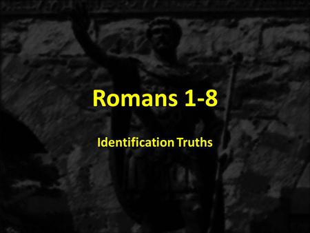 Romans 1-8 Identification Truths. 1:1-171:18-3:203:21-5:21 THE GOSPEL OF GRACE THE THREE TYPES OF SINNERS JUSTIFICATION Justification Explained 3:21-31.
