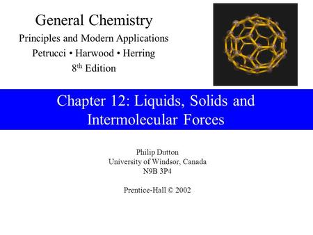 Chapter 12: Liquids, Solids and Intermolecular Forces