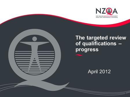 1 April 2012 The targeted review of qualifications – progress.