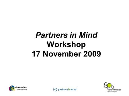 Partners in Mind Workshop 17 November 2009