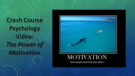 Crash Course Psychology The Power of Motivation