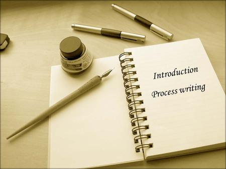Introduction Process writing. Rewriting Step 1 - Choose a topic Step 4 -Write Step 5 -Review structure and content Step 6: Revise structure &content Proofread.