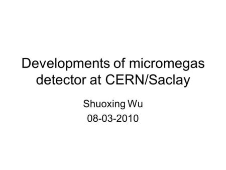 Developments of micromegas detector at CERN/Saclay