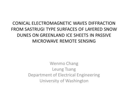 CONICAL ELECTROMAGNETIC WAVES DIFFRACTION FROM SASTRUGI TYPE SURFACES OF LAYERED SNOW DUNES ON GREENLAND ICE SHEETS IN PASSIVE MICROWAVE REMOTE SENSING.