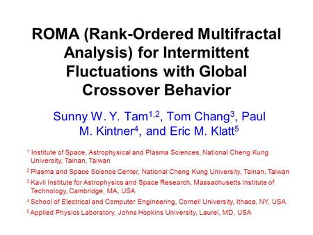 ROMA (Rank-Ordered Multifractal Analysis) for Intermittent Fluctuations with Global Crossover Behavior Sunny W. Y. Tam 1,2, Tom Chang 3, Paul M. Kintner.