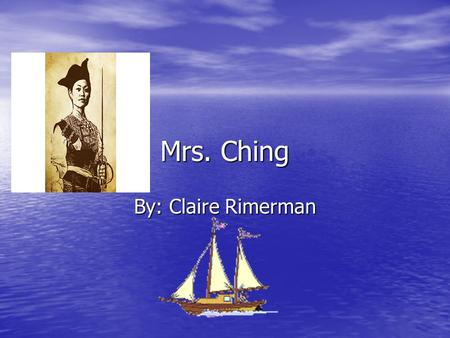 Mrs. Ching By: Claire Rimerman. Country Of Origin South China South China.