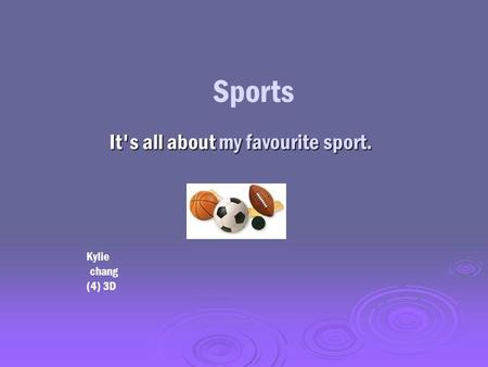 It's all about my favourite sport. Sports Kylie chang (4) 3D.