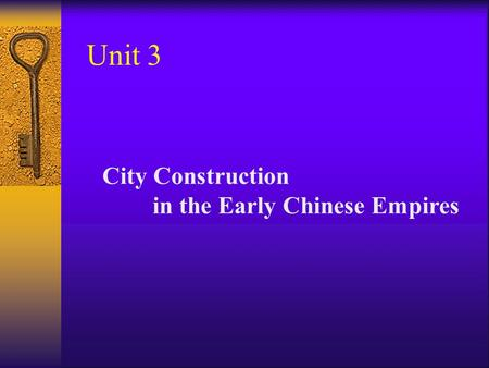 Unit 3 City Construction in the Early Chinese Empires.