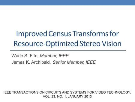 Improved Census Transforms for Resource-Optimized Stereo Vision