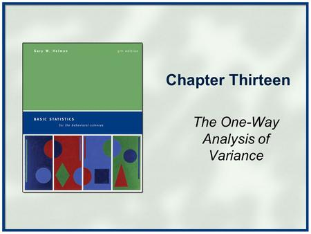 Chapter Thirteen The One-Way Analysis of Variance.