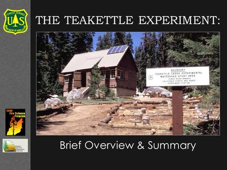 Brief Overview & Summary THE TEAKETTLE EXPERIMENT: