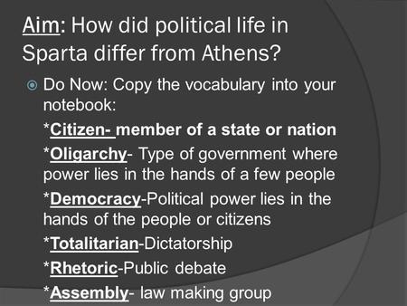 Aim: How did political life in Sparta differ from Athens?
