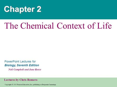 The Chemical Context of Life