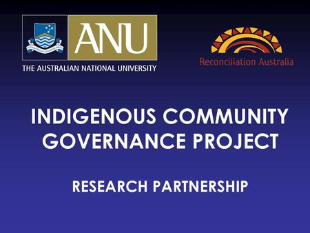 INDIGENOUS COMMUNITY GOVERNANCE PROJECT RESEARCH PARTNERSHIP.