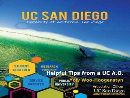 Yoly Woo-Hoogenstyn Articulation Officer Helpful Tips from a UC A.O.