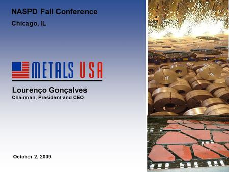 CONFIDENTIAL 0 April 11, 2005 Management Presentation Leadership in Metal Processing and Distribution Lourenço Gonçalves Chairman, President and CEO October.
