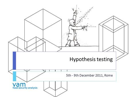 Hypothesis testing 5th - 9th December 2011, Rome.