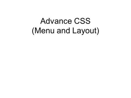 Advance CSS (Menu and Layout). CSS Navigation MENU.