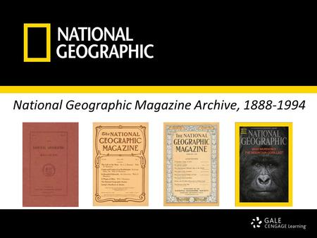 National Geographic Magazine Archive, 1888-1994. What is the National Geographic Magazine Archive? Complete archive from 1888- 1994 of the world's best-