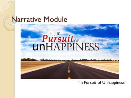 a narrative of my personal pursuit of happiness Page iii preface in the month of august, 1841, i attended an antislavery convention in nantucket, at which it was my happiness to become acquainted with frederick douglass, the writer of the following narrative.