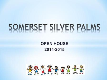 SOMERSET SILVER PALMS OPEN HOUSE 2014-2015.
