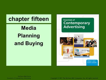 Chapter fifteen Media Planning and Buying McGraw-Hill/Irwin Essentials of Contemporary Advertising Copyright © 2007 The McGraw-Hill Companies, Inc. All.