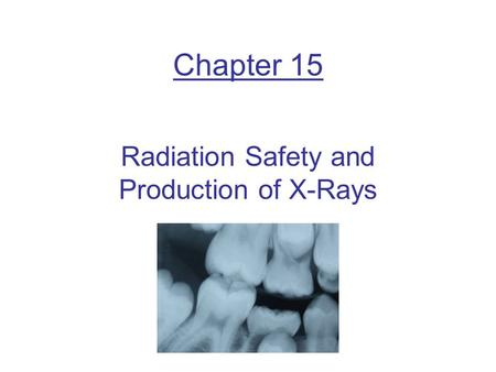 Radiation Safety and Production of <strong>X</strong>-<strong>Rays</strong>